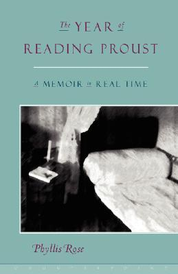 The Year of Reading Proust by Phyllis Rose