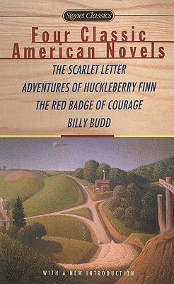 Four Classic American Novels: The Scarlet Letter, Adventures of Huckleberry Finn, The Red Badge Of Courage, Billy Budd