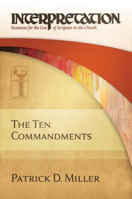 The Ten Commandments: Interpretation: Resources for the Use of Scripture in the Church