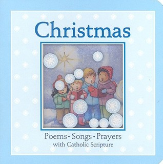 Christmas: Poems, Songs, Prayers with Catholic Scripture