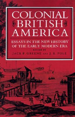 colonial-british-america-essays-in-the-new-history-of-the-early-modern-era