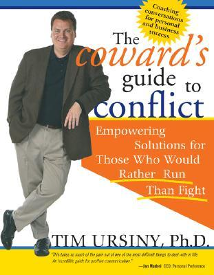 The Coward's Guide to Conflict by Tim Ursiny