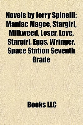 Novels by Jerry Spinelli: Maniac Magee, Stargirl, Milkweed, Loser, Love, Stargirl, Eggs, Wringer, Space Station Seventh Grade