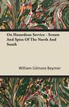 On Hazardous Service - Scouts and Spies of the North and South