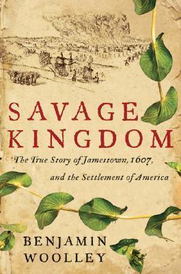 Savage Kingdom by Benjamin Woolley