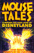 Mouse Tales: A Behind-the-Ears Look at Disneyland