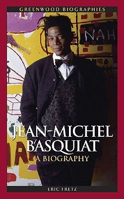 Jean Michel Basquiat: A Biography