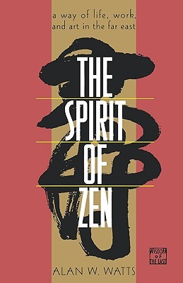 The Spirit of Zen by Alan W. Watts