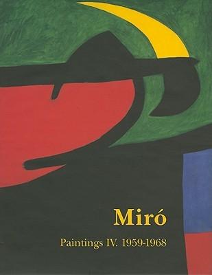 Miro Catalogue Raisonne, Paintings, Volume IV: 1959-1968