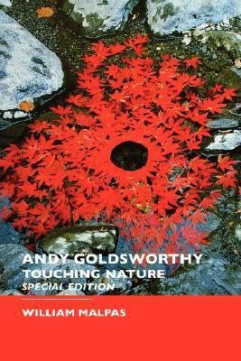 Andy Goldsworthy: Touching Nature: Special Edition