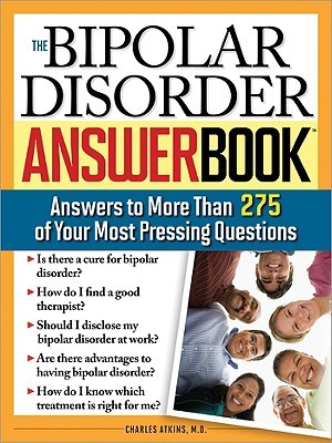 The Bipolar Disorder Answer Book by Charles Atkins