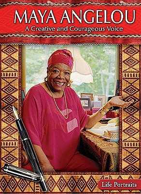 Maya Angelou: A Creative and Courageous Voice