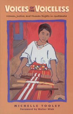 Voices of the Voiceless: Women, Justice, and Human Rights in Guatemala 978-0836190571 FB2 PDF por Michelle Tooley