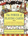 The Power of Playing Cards: An Ancient System for Understanding Yourself, Your Destiny,  Your Relationships