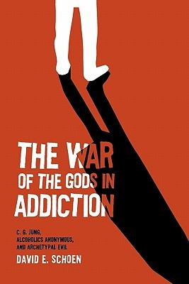 The War of the Gods in Addiction: C.G. Jung, Alcoholics Anonymous, and Archetypal Evil