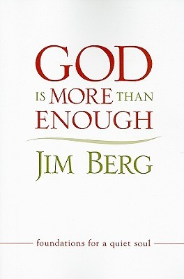 God is more than enough foundations for a quiet soul by jim berg 8413784 fandeluxe Choice Image