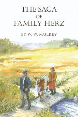 The Saga of Family Herz by W.W. Mulkey
