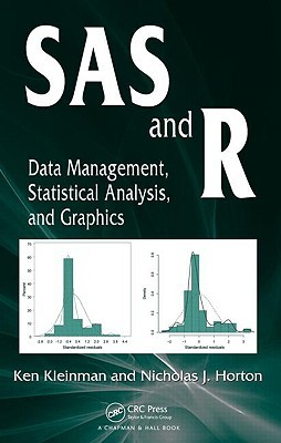 Sas And R: Data Management, Statistical Analysis, And Graphics