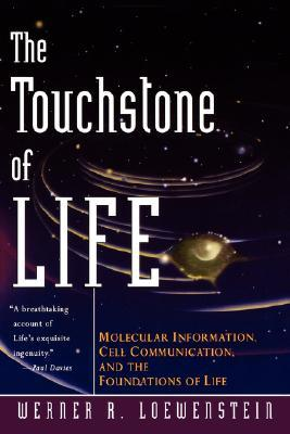 The Touchstone of Life by Werner R. Loewenstein