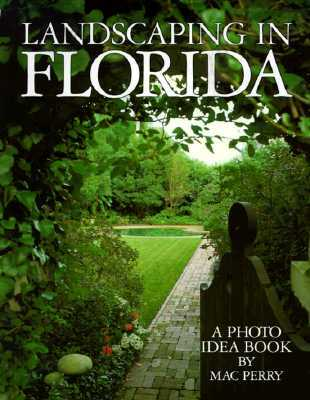 Landscaping in Florida a Photo Idea Book