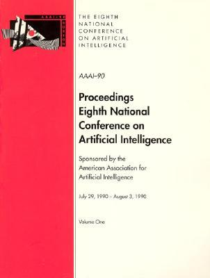 Aaai-90: Proceedings of the Eighth National Conference on Artificial Intelligence