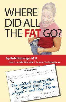 Where Did All the Fat Go? by Rob Huizenga