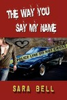 The Way You Say My Name (Reed, #2)