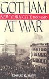 Gotham at War: New York City, 1860-1865