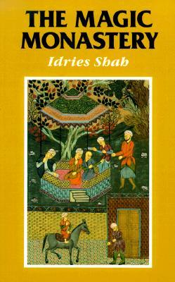 The Magic Monastery by Idries Shah