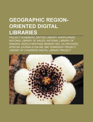 Geographic Region-Oriented Digital Libraries: Project Runeberg, British Library, Wikipilipinas, National Library of Wales