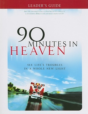 90 Minutes in Heaven: See Life's Troubles in a Whole New Light