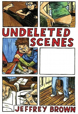 Undeleted Scenes by Jeffrey Brown