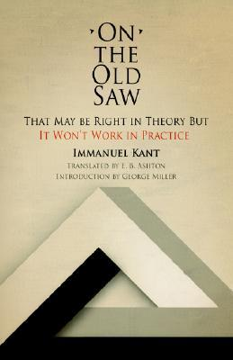 On the Old Saw: That May Be Right in Theory But It Won't Work in Practice