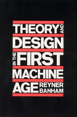 Ebook Theory and Design in the First Machine Age by Reyner Banham TXT!