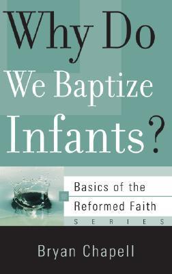 Why Do We Baptize Infants? (Basics of the Reformed Faith) (ePUB)