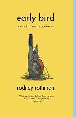 Early Bird: A Memoir of Premature Retirement