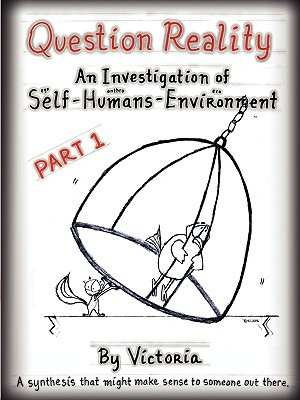 Question Reality: An Investigation of Self-Humans-Environment / Part 1 Global Distribution