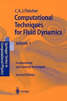 Computational Techniques for Fluid Dynamics 1 by Clive A.J. Fletcher