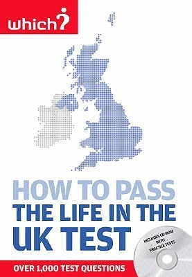How To Pass The Life In The Uk Test: A Study Guide To British Citizenship With Interactive Cd Rom Containing Practice Tests