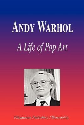 Andy Warhol   A Life Of Pop Art