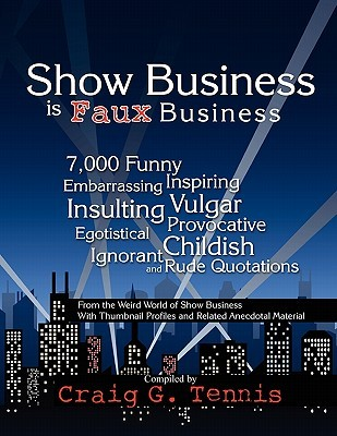 Show Business Is Faux Business