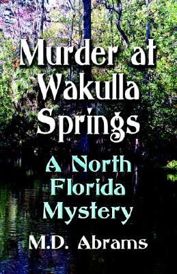 Murder at Wakulla Springs by M.D. Abrams