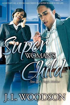 Superwoman's Child by J.L. Woodson