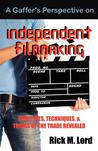 A Gaffer's Perspective on Independent Filmmaking: Practices, Techniques and Tricks of Trade Revealed