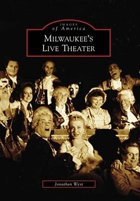 Milwaukee's Live Theater
