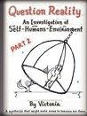 Question Reality: An Investigation Of Self Humans Environment / Part 2 Global Distribution
