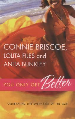 You Only Get Better by Connie Briscoe