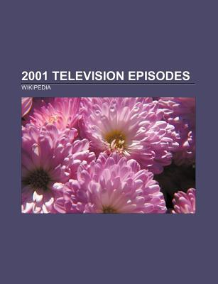 2001 Television Episodes: Once More, with Feeling, the Body, Treehouse of Horror XII, Going to Australia, the Bellflower Bunnies, Pilot
