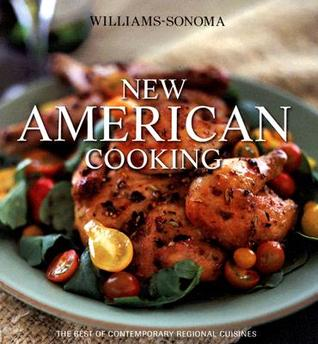 Williams-Sonoma New American Cooking by Chuck Williams