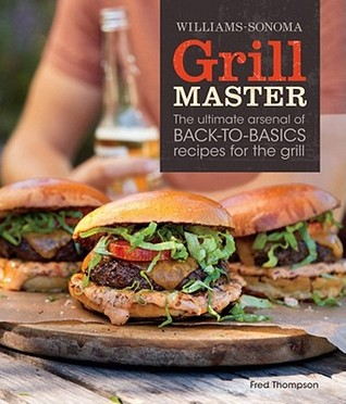 Ebook Williams-Sonoma Grill Master by Fred Thompson TXT!